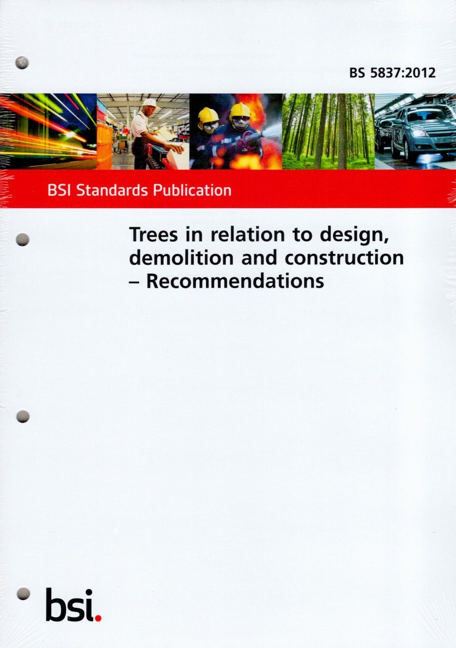 British Standard (BS 5837:2012): Trees in Relation to Design, Demolition and Construction – Recommendations