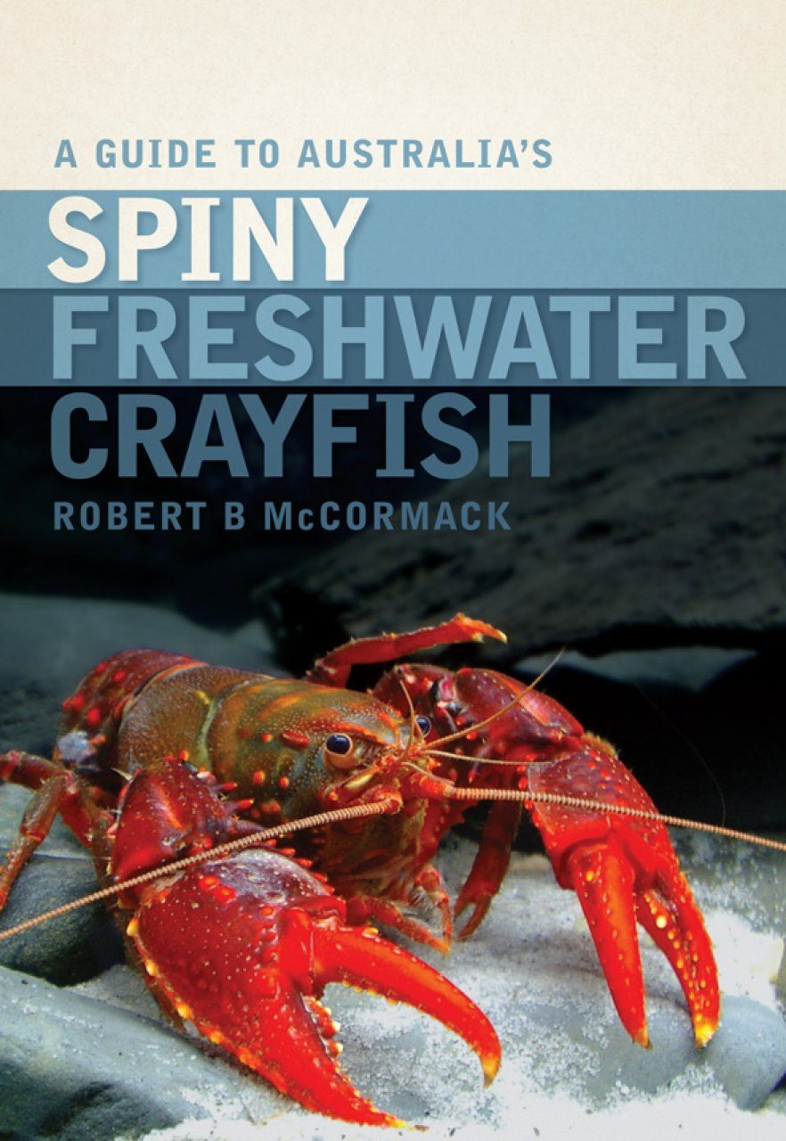 A Guide to Australia's Spiny Freshwater Crayfish | NHBS ...