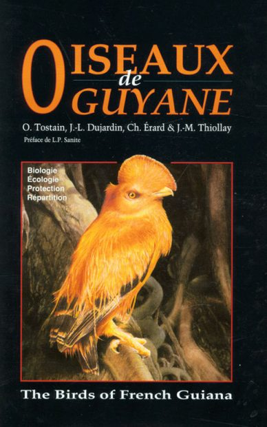 The Birds of French Guiana / Les Oiseaux de Guyane