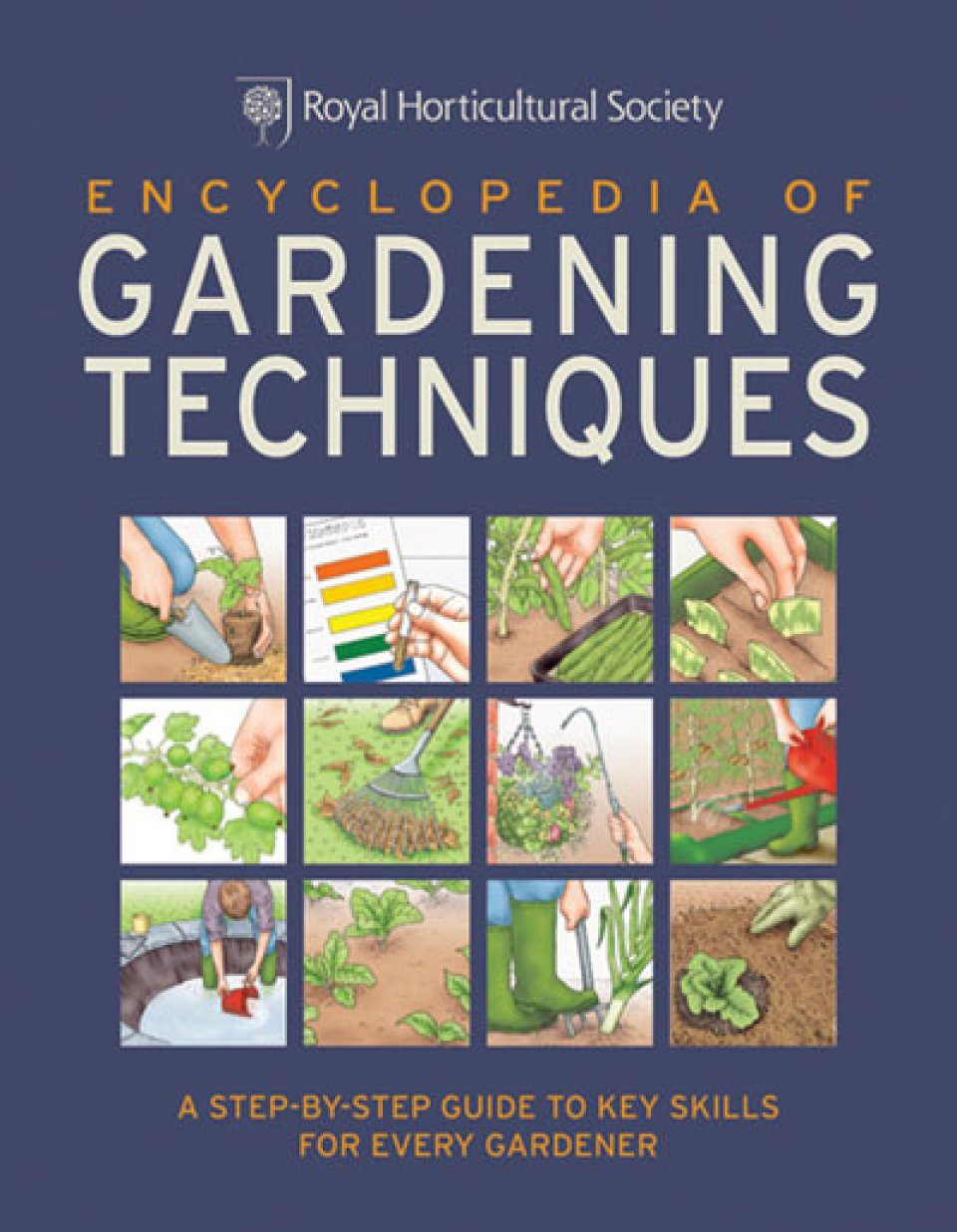 RHS Encyclopedia Of Gardening Techniques: A Step-by-Step