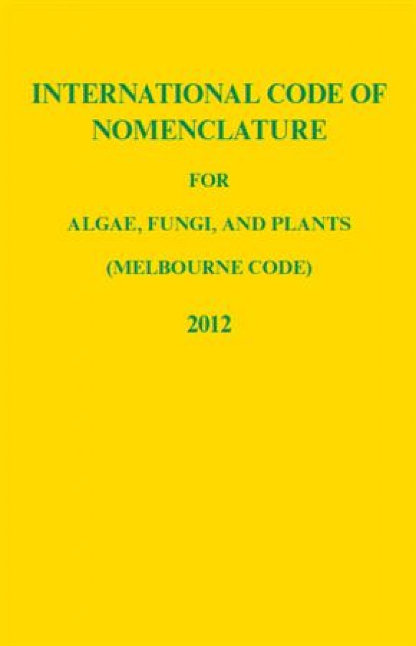 International Code of Nomenclature for Algae, Fungi and Plants (Melbourne Code)