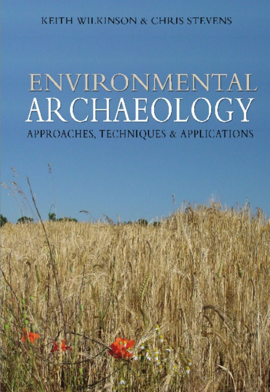 Environmental archaeology : current theoretical and methodological approaches