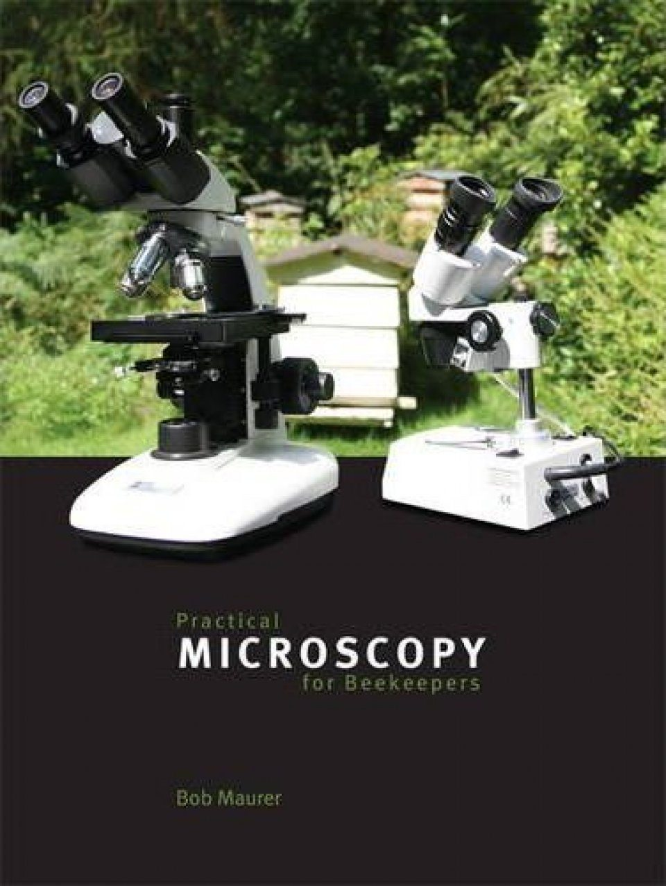 Practical Microscopy for Beekeepers: Bob Maurer | NHBS Book Shop