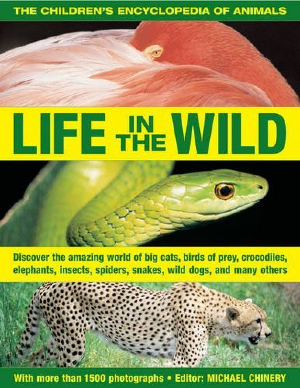 life in the wild the children u0027s encyclopedia of animals michael