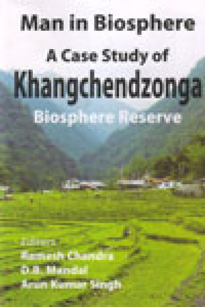 Man in Biosphere: A Case Study of Khangchendzonga Biosphere Reserve