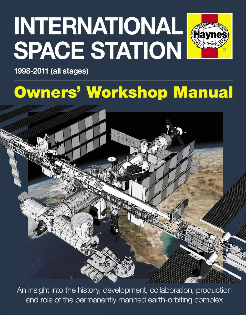 International Space Station Manual 1998-2011 (All Stages) Owner's Workshop Manual