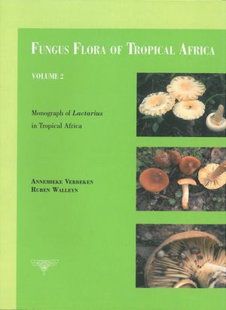 Fungus Flora of Tropical Africa, Volume 2: Monograph of Lactarius in Tropical Africa