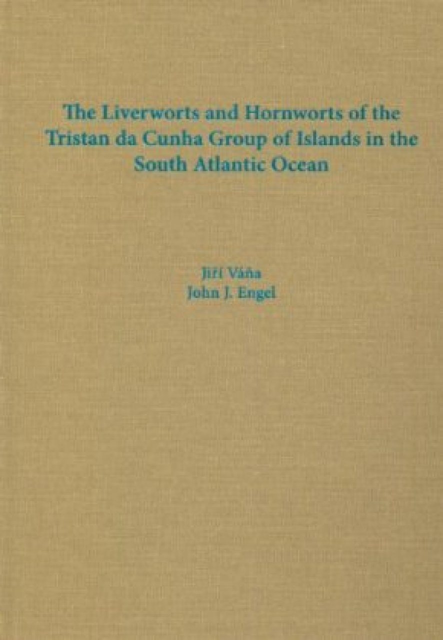 The Liverworts and Hornworts of the Tristan Da Cunha Group of Islands in the South Atlantic Ocean