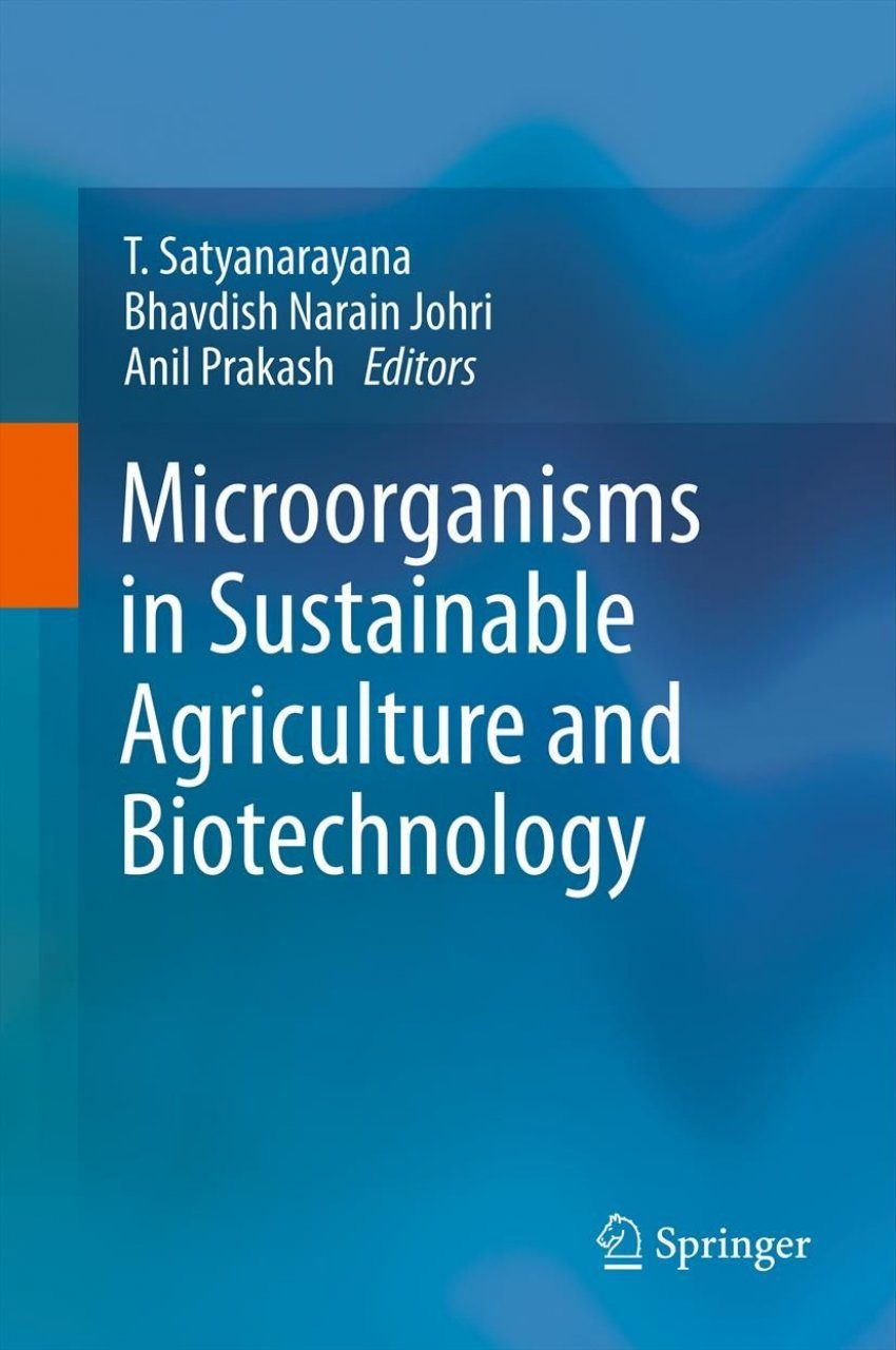 Microorganisms in Sustainable Agriculture and Biotechnology