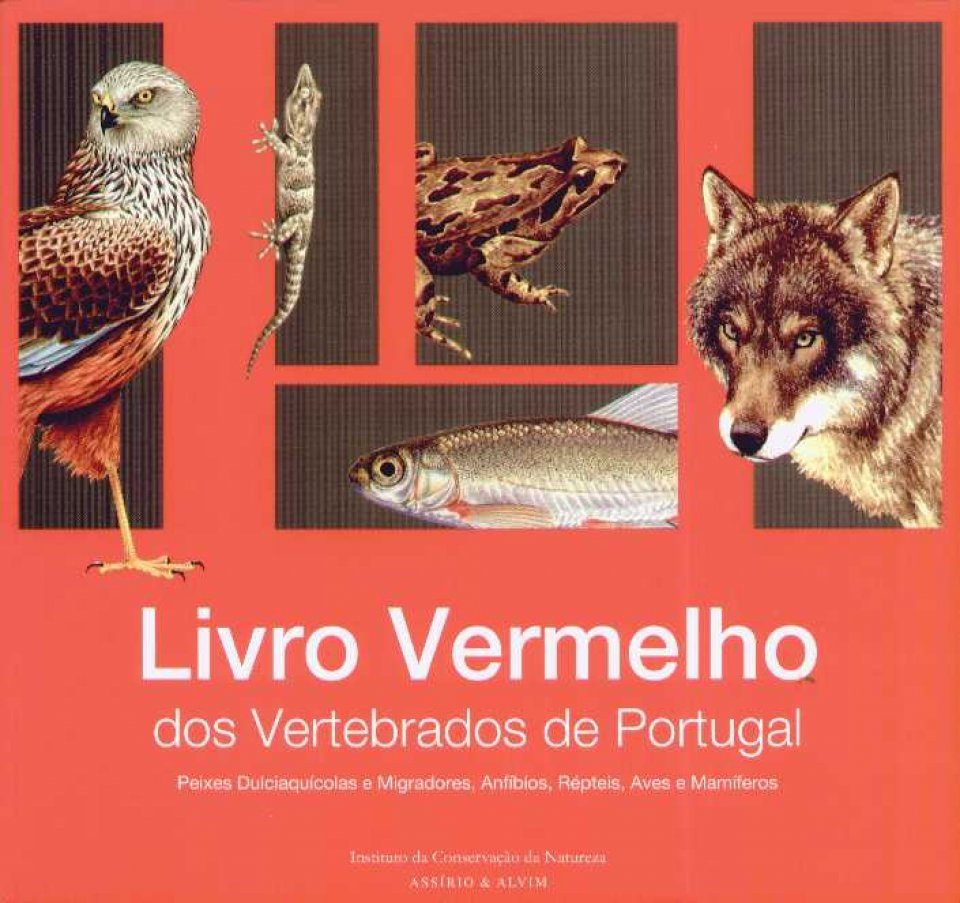 Livro Vermelho dos Vertebrados de Portugal: Peixes Dulciaquícolas e Migradores, Anfíbios, Répteis, Aves e Mamíferos [Red Book of Vertebrates of Portugal: Freshwater and Migratory Fish, Amphibians, Reptiles, Birds and Mammals]