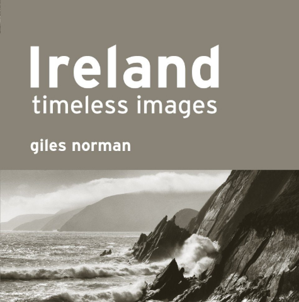 Ireland: Timeless Images by Giles Norman
