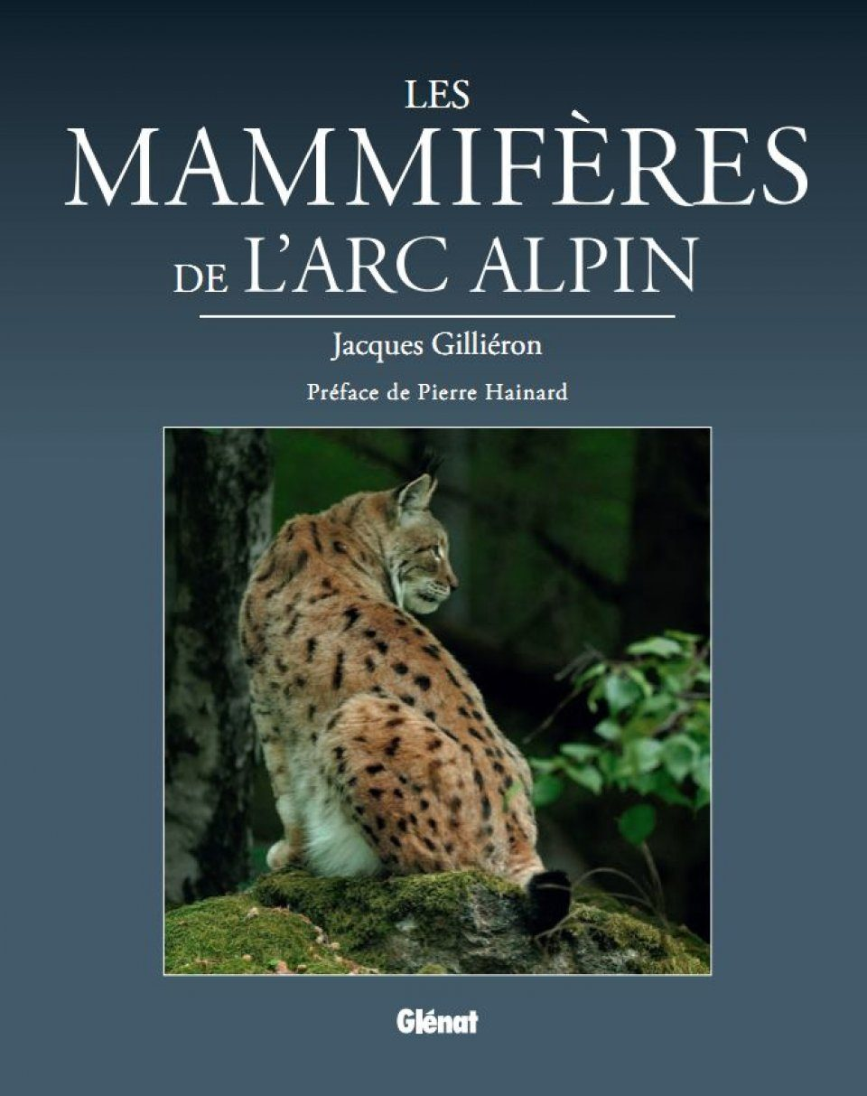 Les Mammifères de l'Arc Alpin [Mammals of the Alpine Arc]
