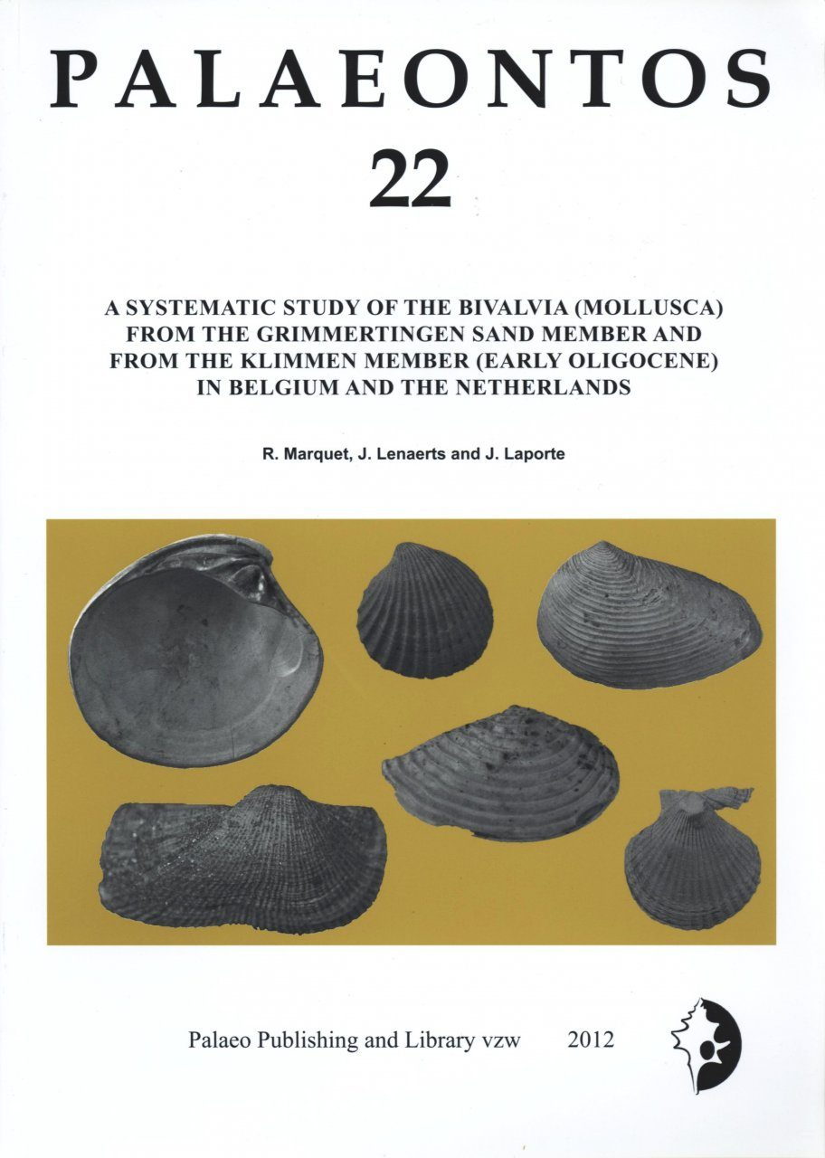 Palaeontos 22: A Systematic Study of the Bivalvia (Mollusca) from the Grimmertingen Sand Member and from the Klimmen Member (Early Oligocene) in Belgium and The Netherlands