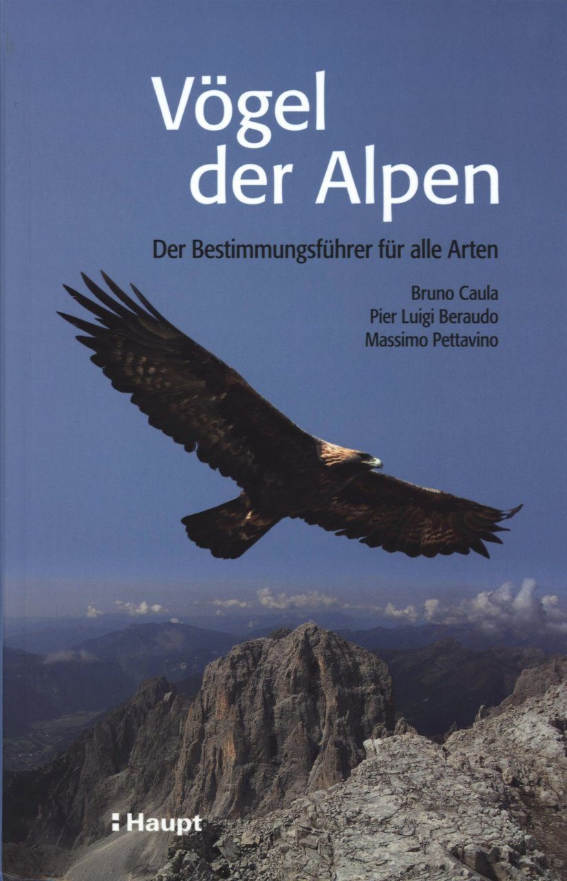 Vögel der Alpen: Der Bestimmungsführer für alle Arten [Birds of the Alps: Identification Guide for all Species]