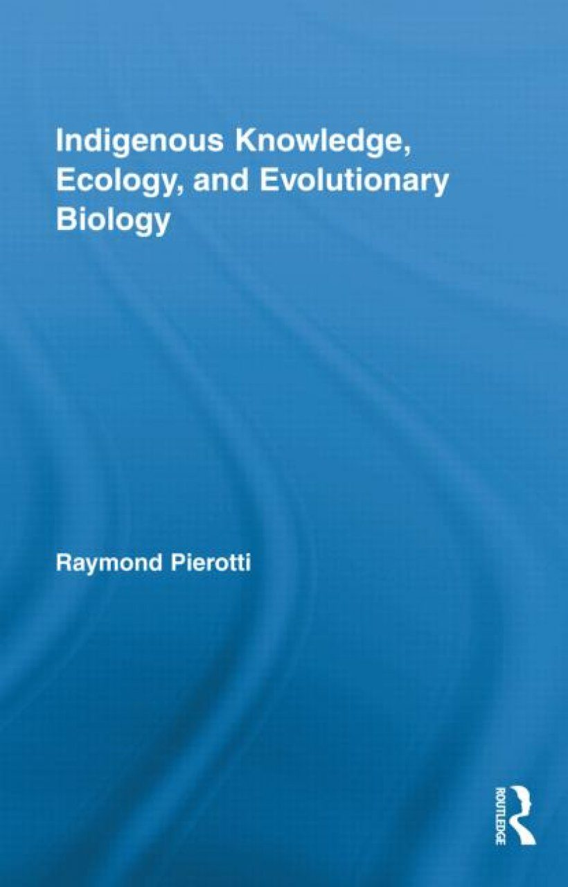 Indigenous Knowledge, Ecology, and Evolutionary Biology