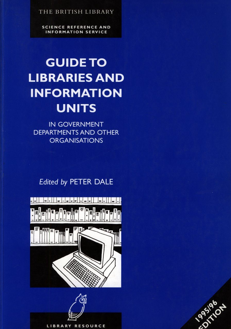 Guide to Libraries and Information Units in Government Departments and Other Organizations