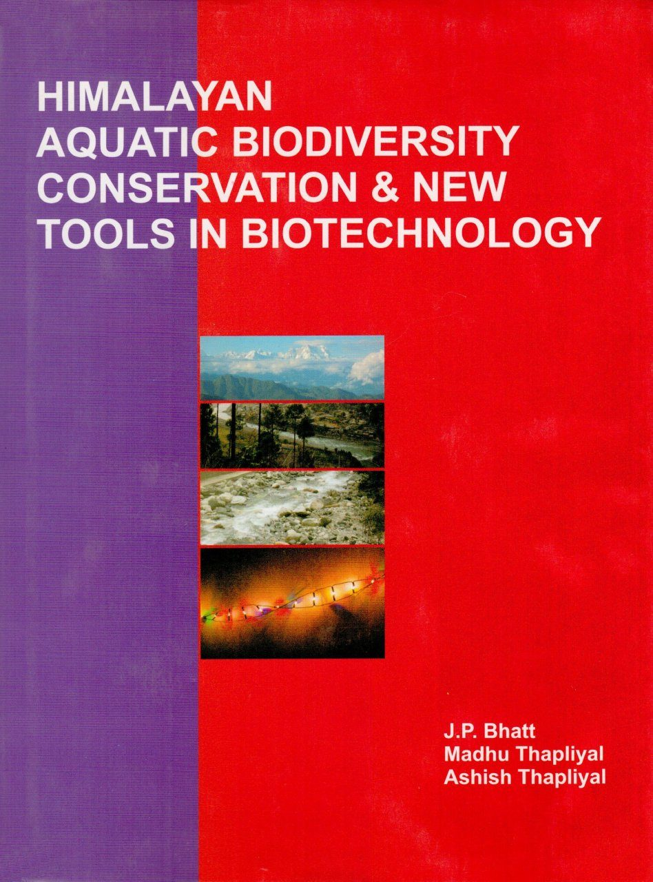 Himalayan Aquatic Biodiversity Conservation & New Tools in Biotechnology