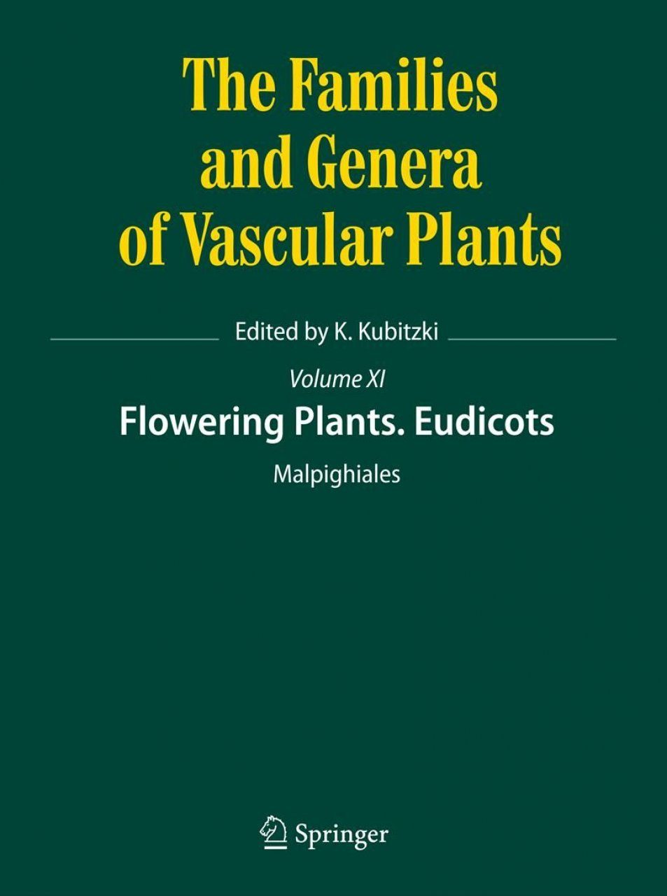 The Families and Genera of Vascular Plants, Volume 11