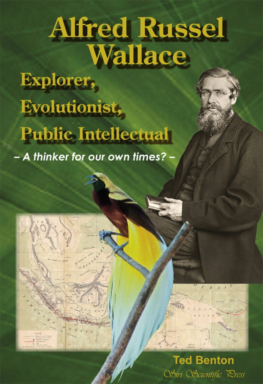 Alfred Russel Wallace – Explorer, Evolutionist, Public Intellectual