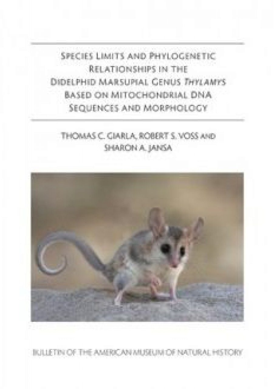Species Limits and Phylogenetic Relationships in the Didelphid Marsupial Genus Thylamys Based on Mitochondrial DNA Sequences and Morphology