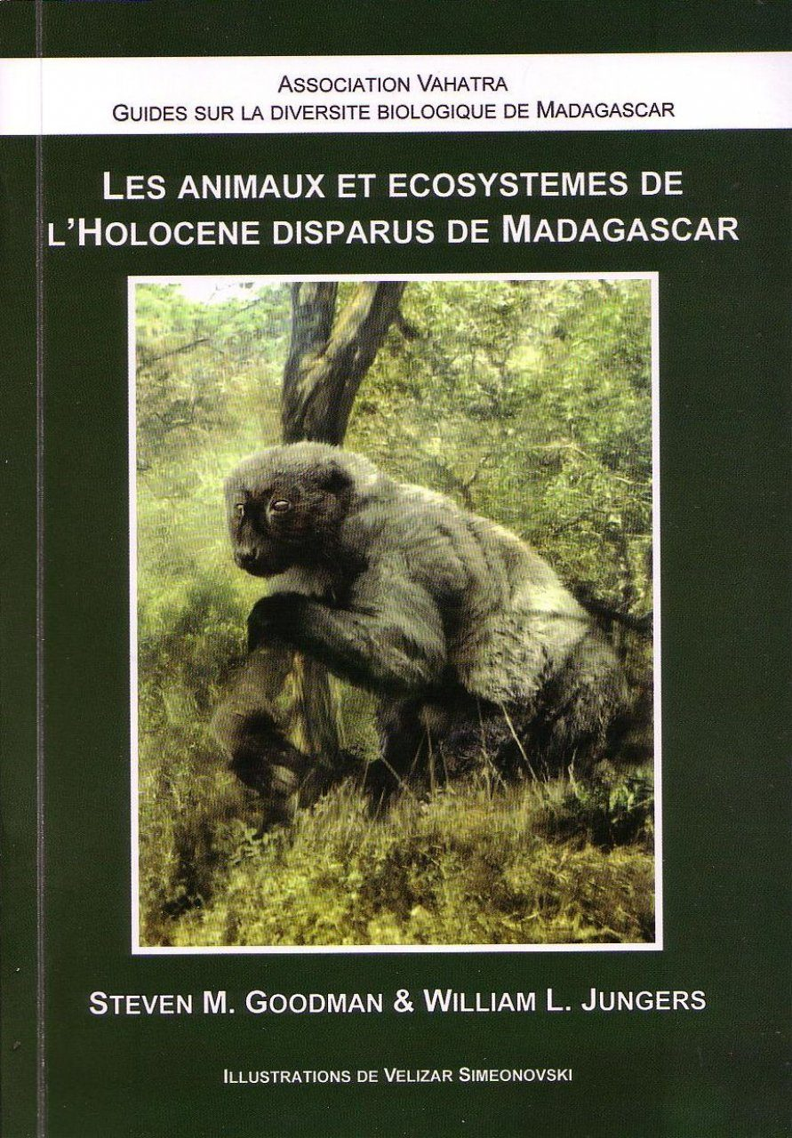 Les Animaux et Ecosystemes de l'Holocene Disparus de Madagascar [Extinct Madagascar]