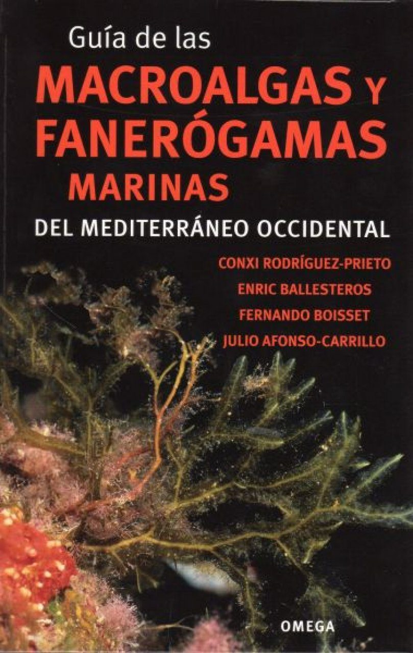 Guía de las Macroalgas y Fanerógamas Marinas del Mediterráneo Occidental [Algae and Phanerogams of the Mediterranean]