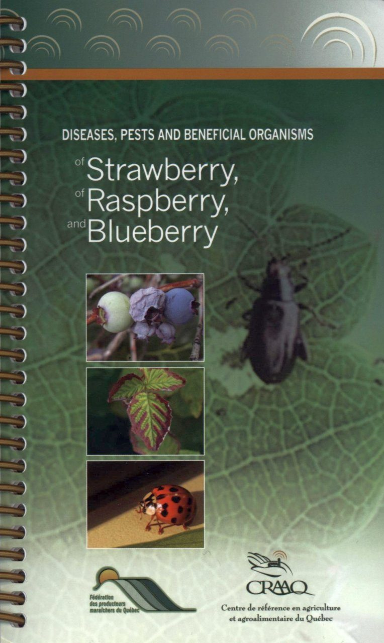 Diseases, Pests, and Beneficial Organisms of Strawberry, of Raspberry, and Blueberry