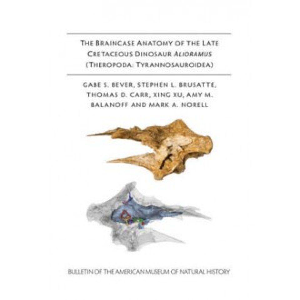 The Braincase Anatomy of the Late Cretaceous Dinosaur Alioramus (Theropoda: Tyrannosauroidea)