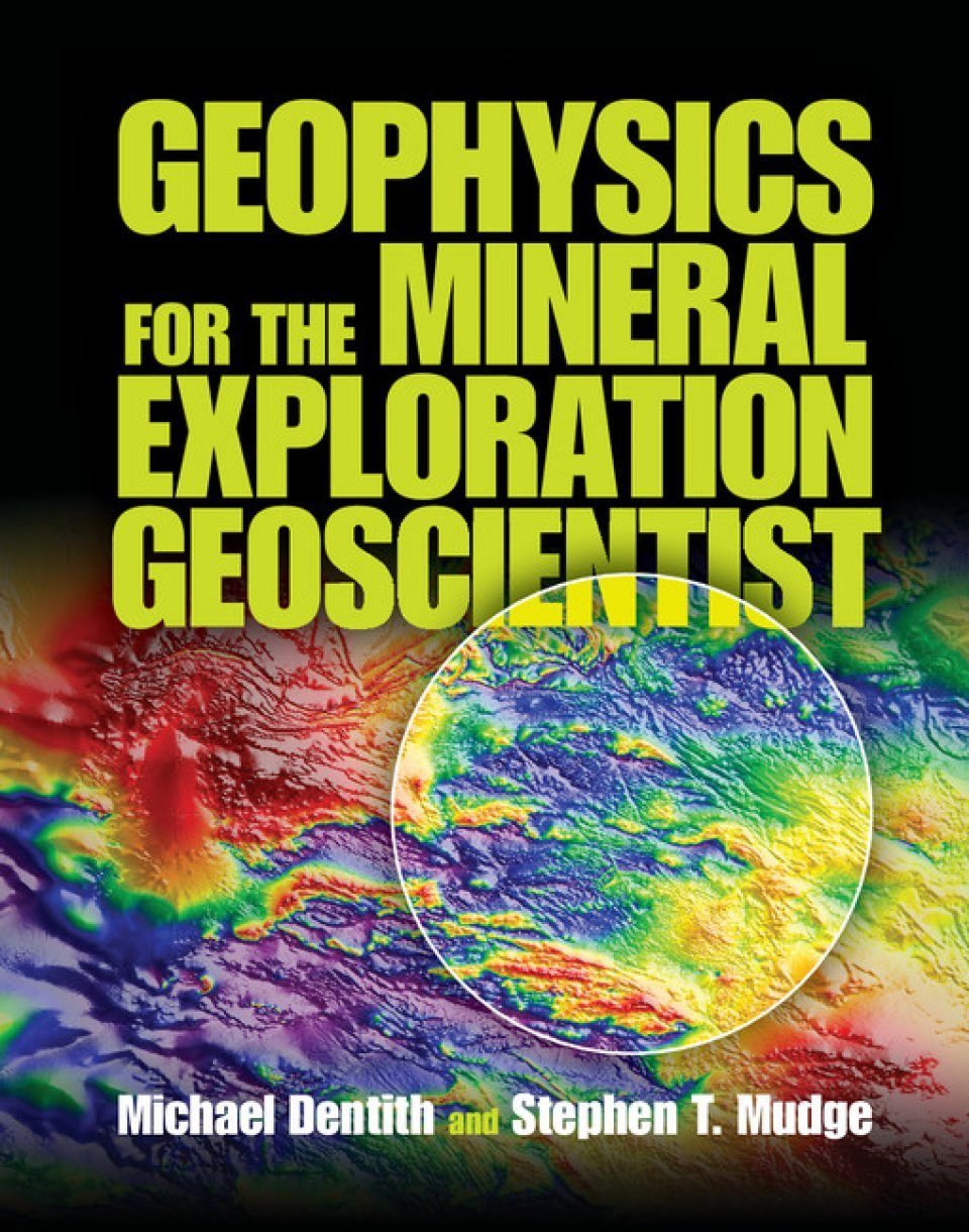 Geophysics for the Mineral Exploration Geologist