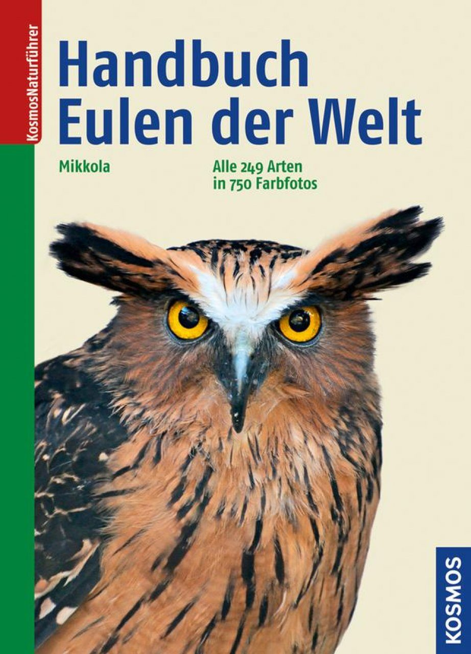 Handbuch Eulen der Welt: Alle 249 Arten in 750 Farbfotos [Owls of the World: A Photographic Guide]