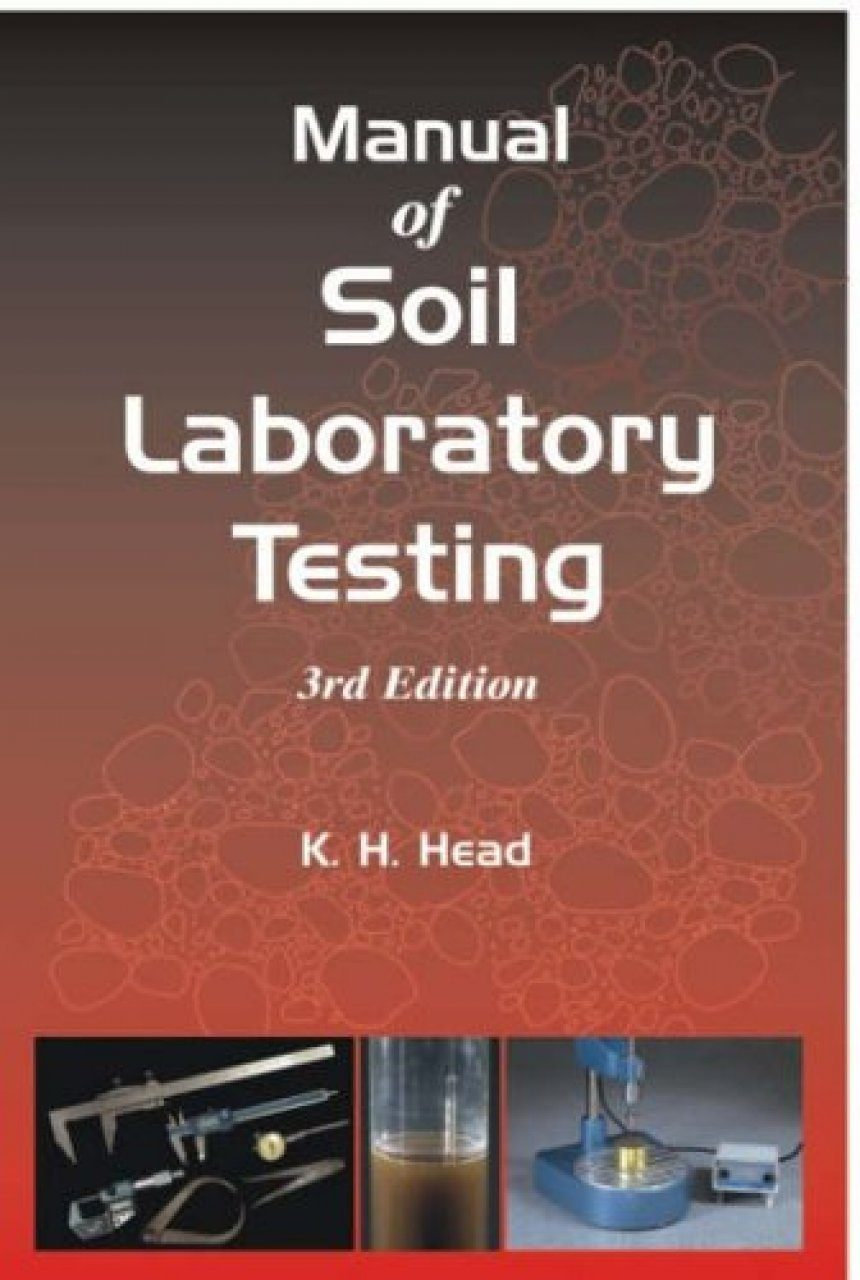 Manual of Soil Laboratory Testing, Volume 1