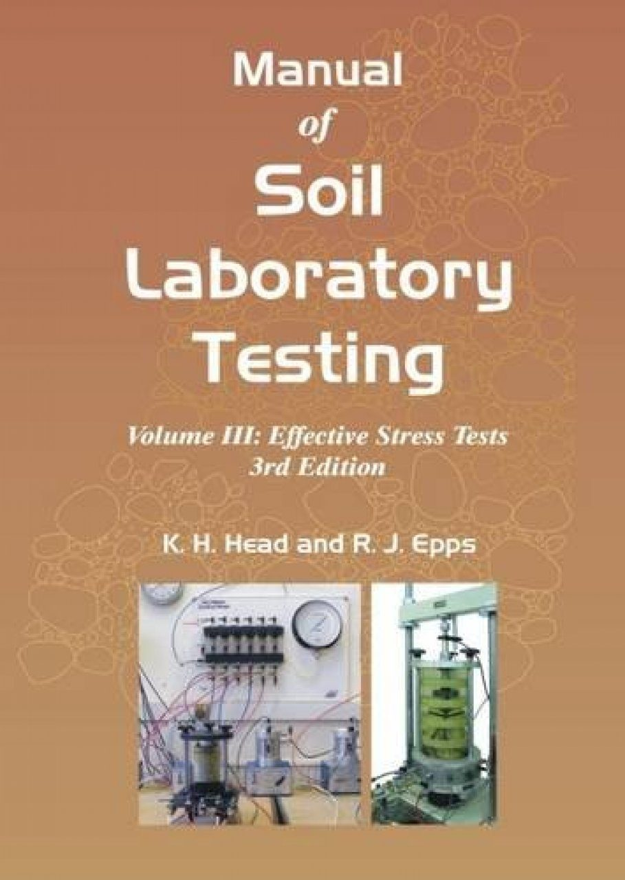 Manual of Soil Laboratory Testing, Volume 3