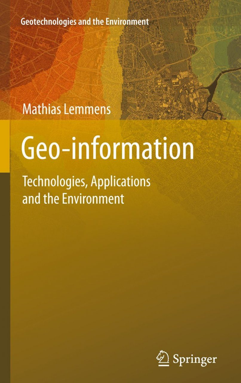 Geo-information: Technologies, Applications and the Environment