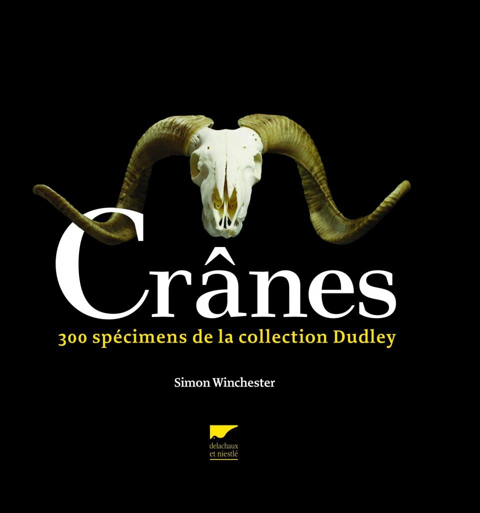 Crânes: 300 Spécimens de la Collection Dudley [Skulls: An Exploration of Alan Dudley's Curious Collection]