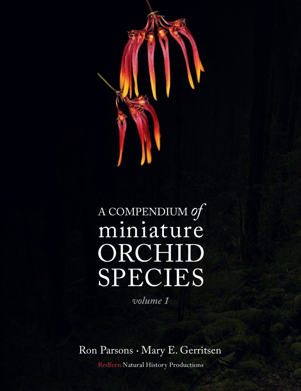 A Compendium of Miniature Orchid Species, Volume 1