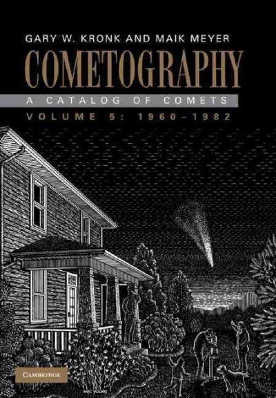 Cometography: A Catalogue of Comets, Volume 5: 1960-1982