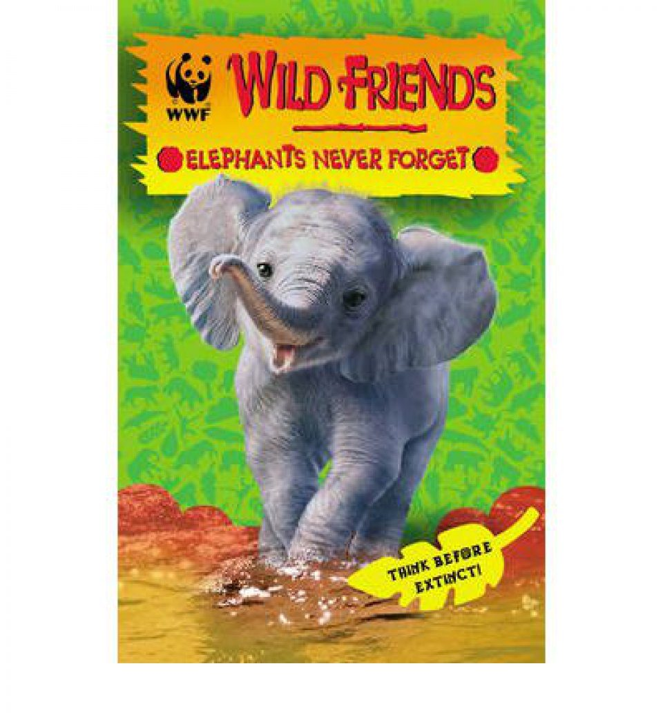 WWF Wild Friends, Book 5: Elephants Never Forget