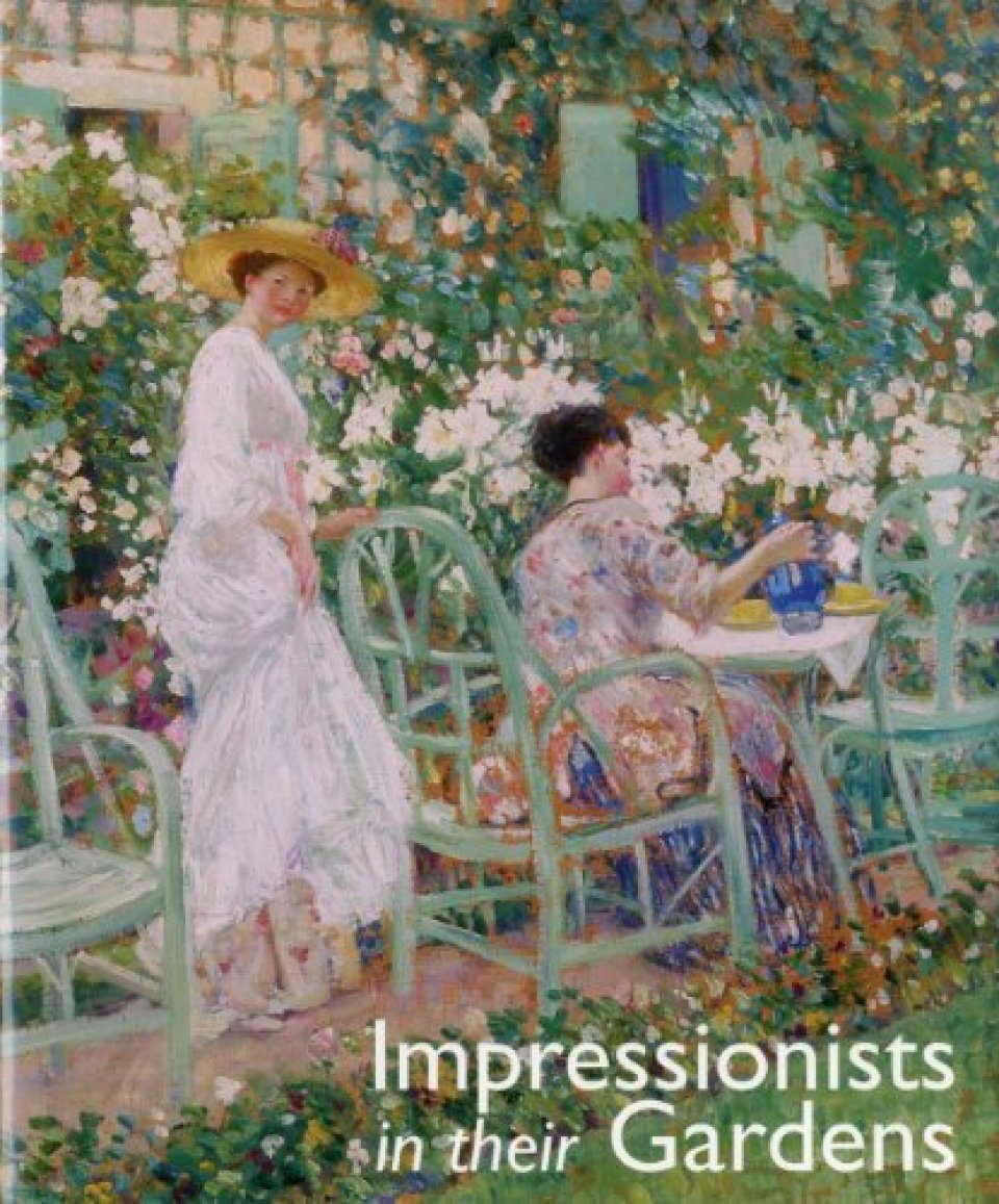 Impressionists in Their Gardens