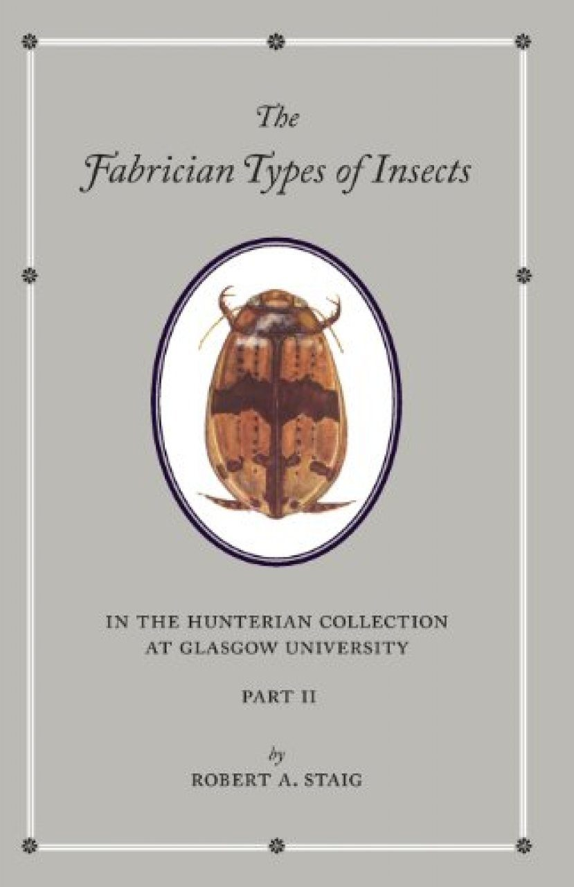 The Fabrician Types of Insects in the Hunterian Collection at Glasgow University, Volume 2
