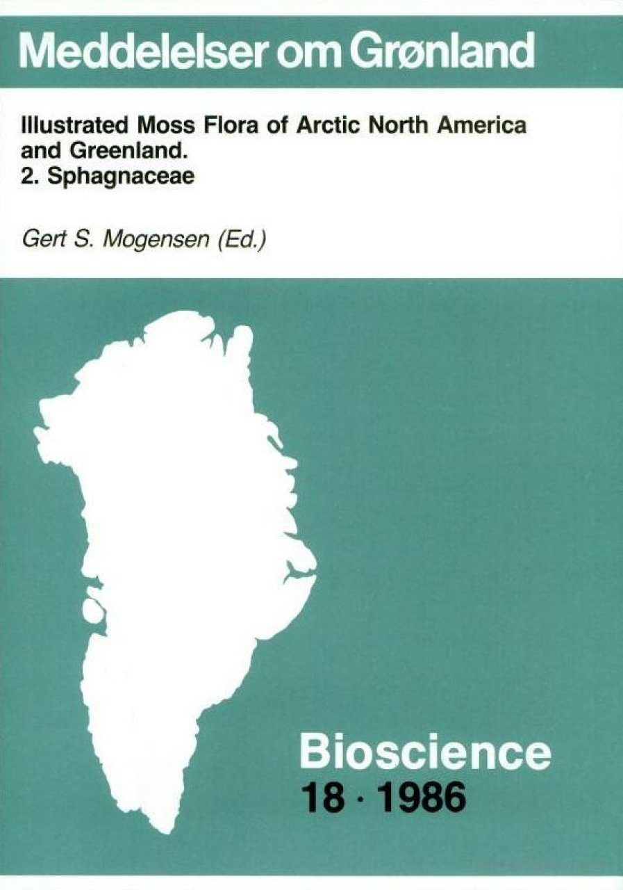 Illustrated Moss Flora of Arctic North America and Greenland: 2. Sphagnaceae