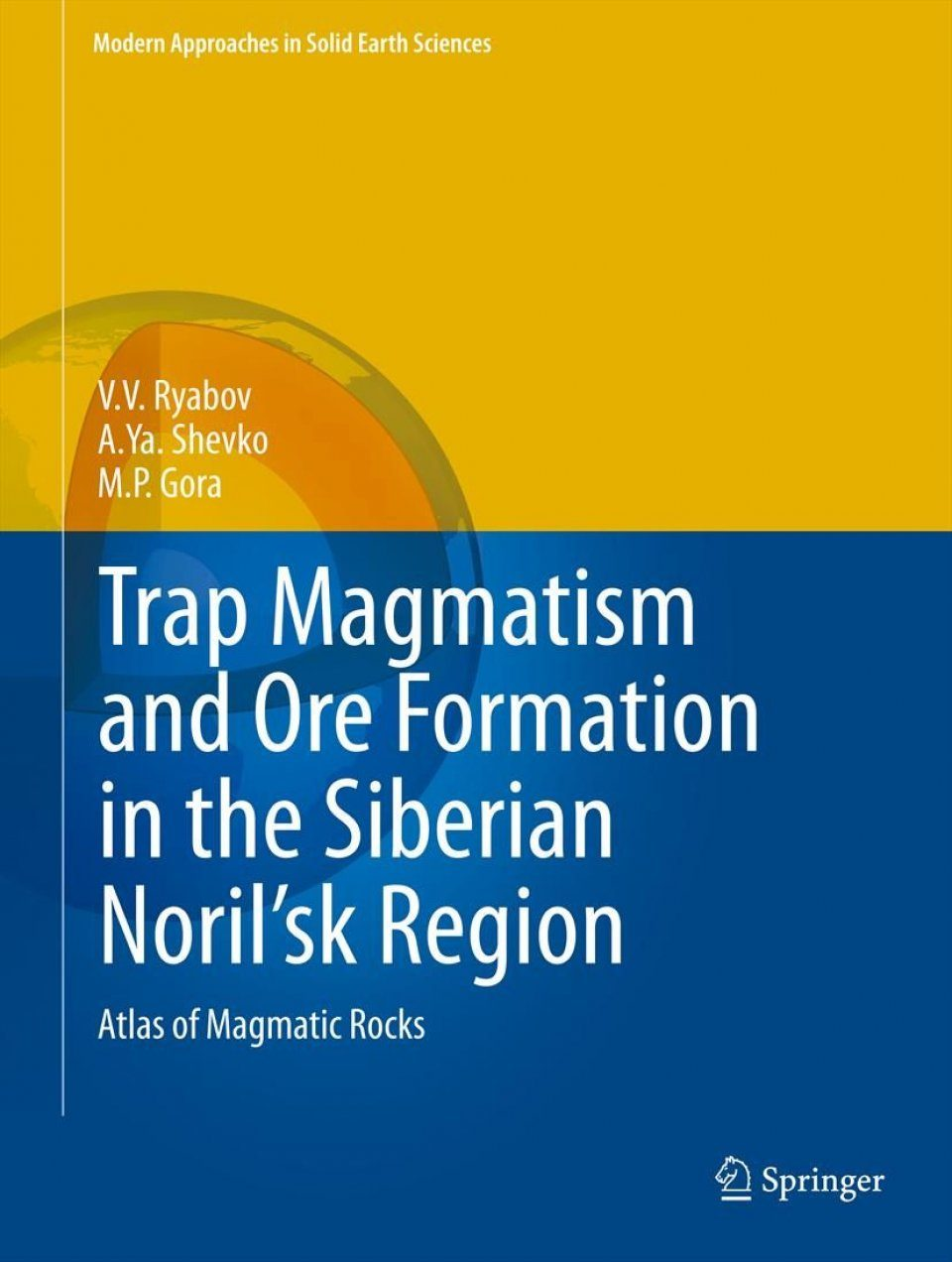 Trap Magmatism and Ore Formation in the Siberian Noril'sk Region (2-Volume Set)