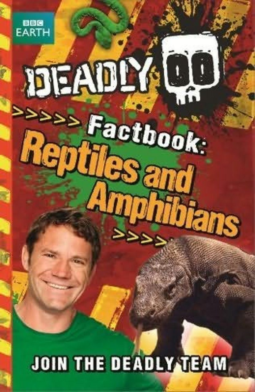 Deadly Factbook 3: Reptiles and Amphibians