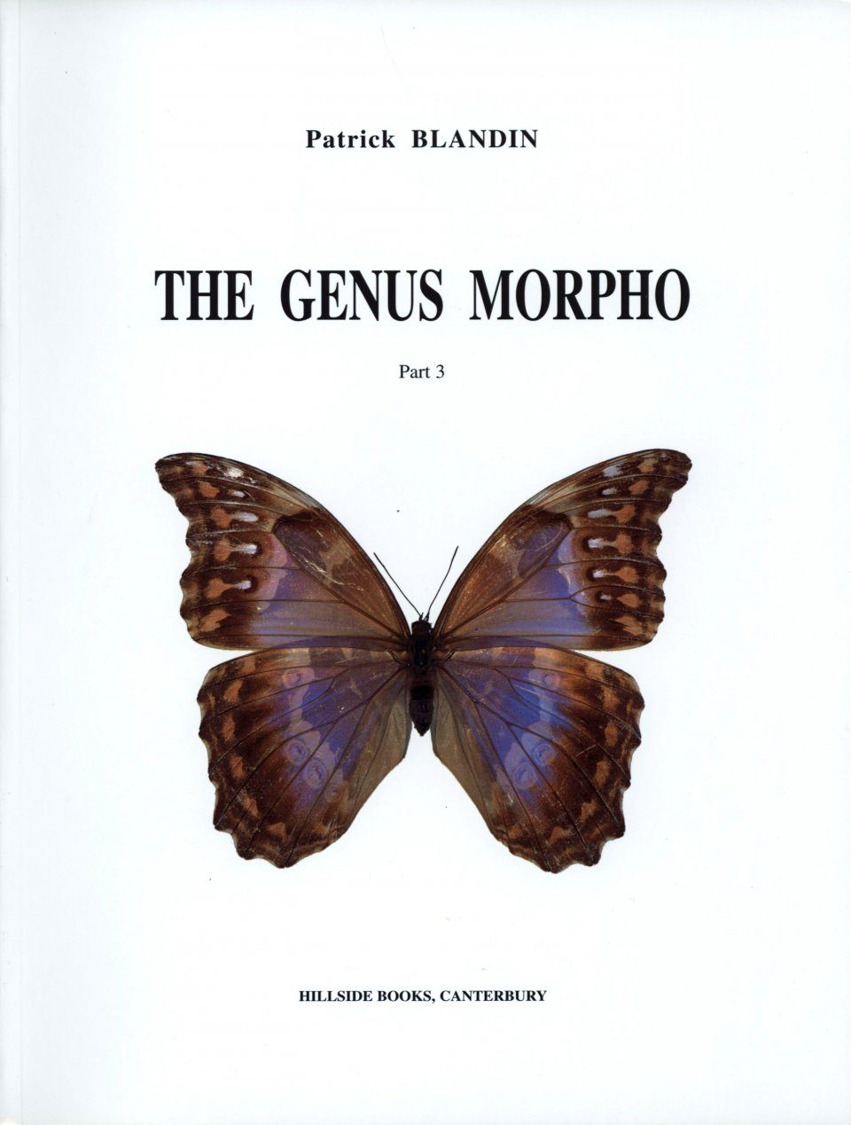 Neotropical Butterflies, Volume 3: The Genus Morpho, Part 3