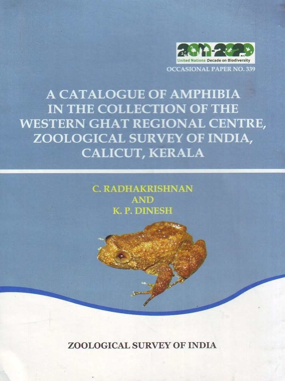 A Catalogue of Amphibia in the Collection of the Western Ghat Regional Centre Zoological Survey of India Calicut Kerala