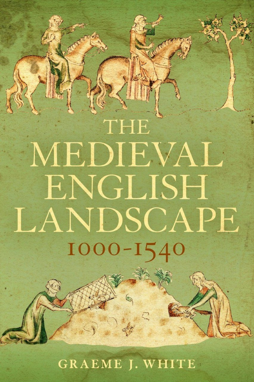 The Medieval English Landscape, 1000-1540
