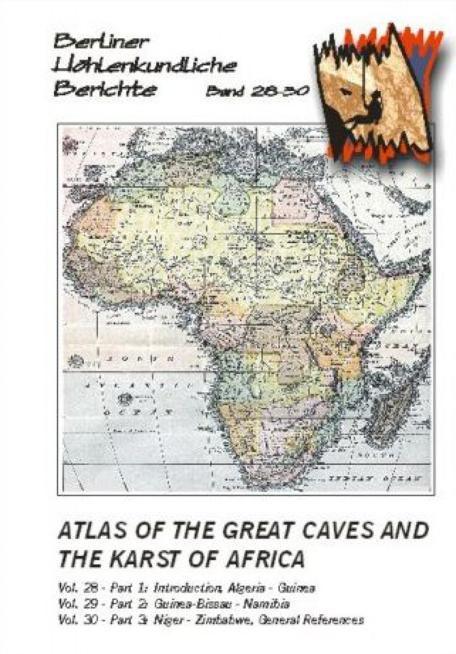 Berliner Höhlenkundliche Berichte, Volume 28-30: Atlas of the Great Caves and the Karst of Africa