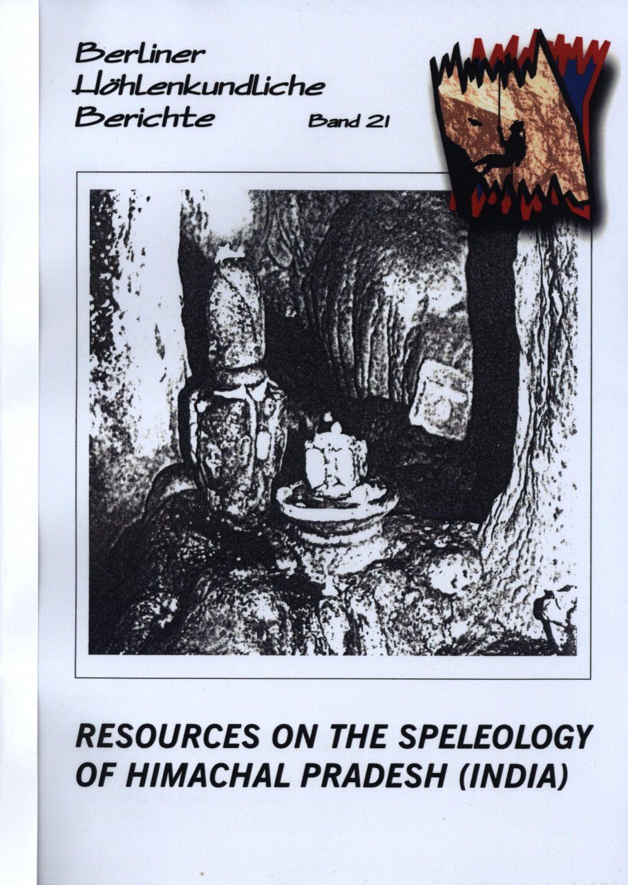 Berliner Höhlenkundliche Berichte, Volume 21: Resources on the Speleology of Himachal Pradesh (India)