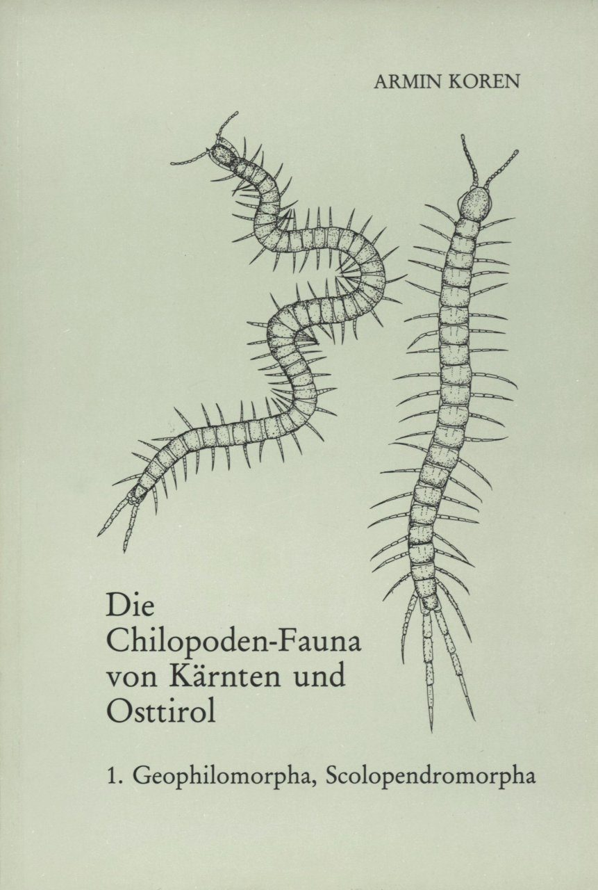 Die Chilopoden-Fauna von Kärnten und Osttirol, 1: Geophilomorpha, Scolopendromorpha [The Chilopoda Fauna of Carinthia and East Tyrol, Volume 1: Geophilomorpha, Scolopendromorpha]