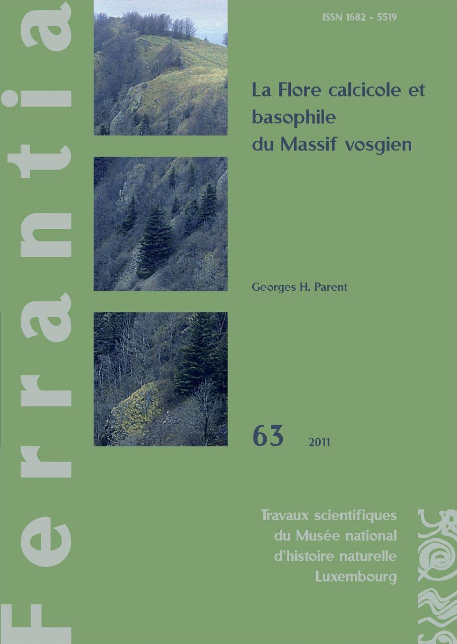 Ferrantia, Volume 63: La Flore Calcicole et Basophile du Massif Vosgien [The Calcicole and Basophile Flora of the Vosges Massif]