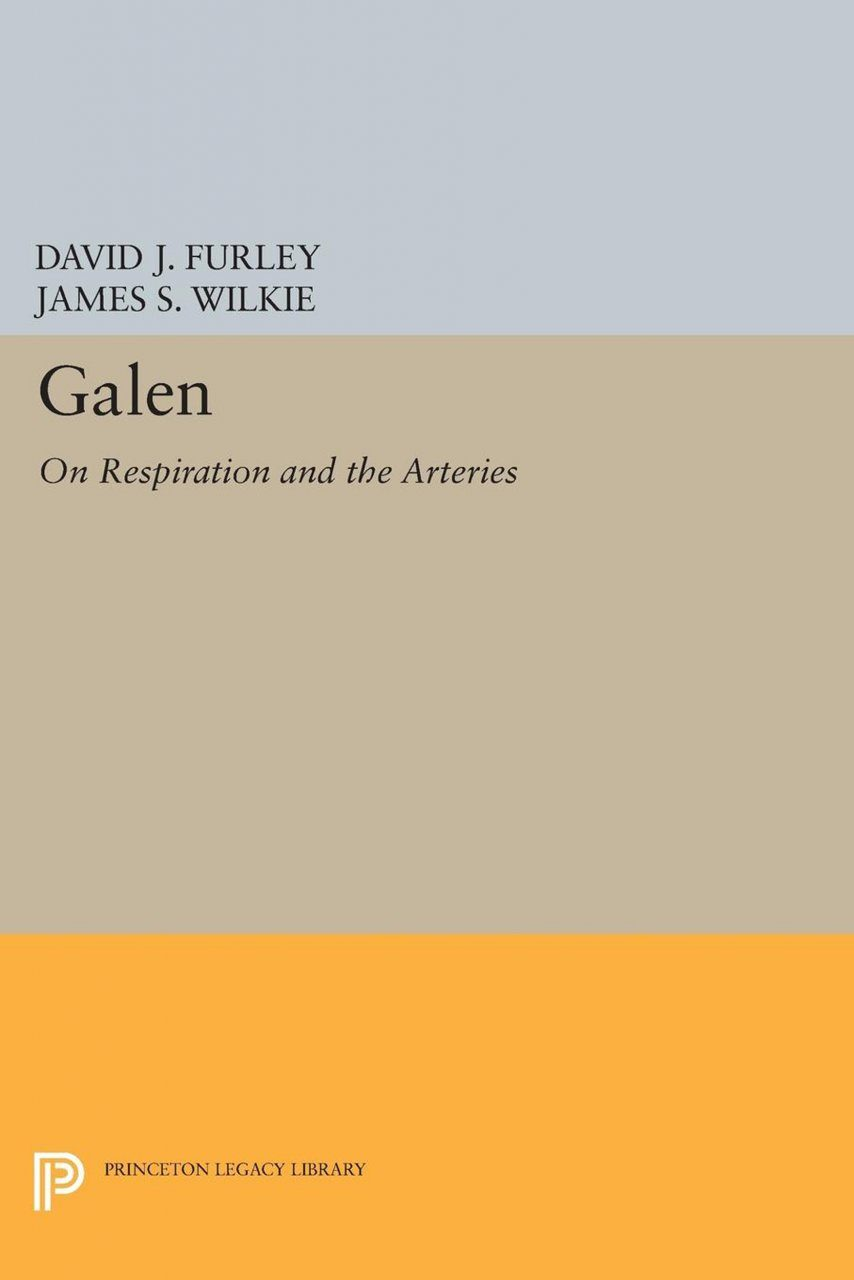 Galen: On Respiration and the Arteries